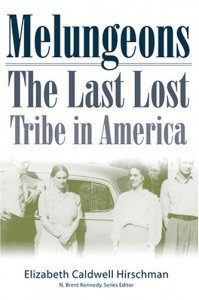 Melungeons- The Last Lost Tribe in America