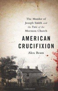 Alex Beam's New Book regarding Joseph Smith's death