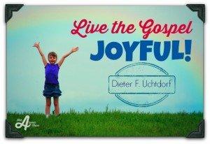 Uchtdorf live gospel joyful
